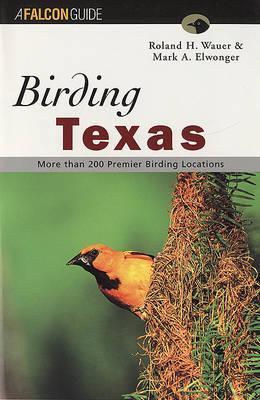 Birding Texas by Roland H Wauer