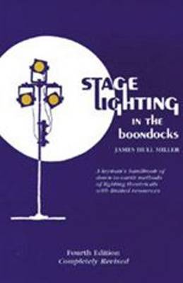Stage Lighting in the Boondocks by James Hull Miller