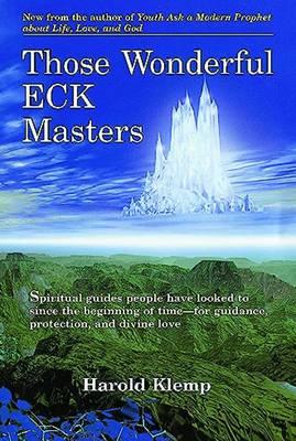 Those Wonderful ECK Masters by Harold Klemp