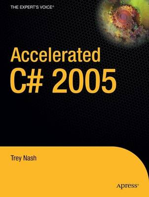 Accelerated C# 2005 by Trey Nash