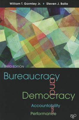 Bureaucracy and Democracy by William T. Gormley