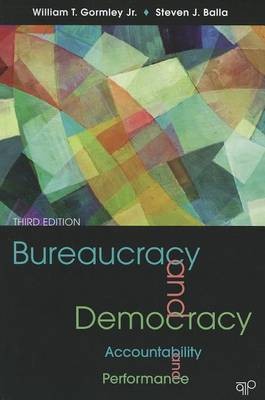 Bureaucracy and Democracy by William T. Gormley