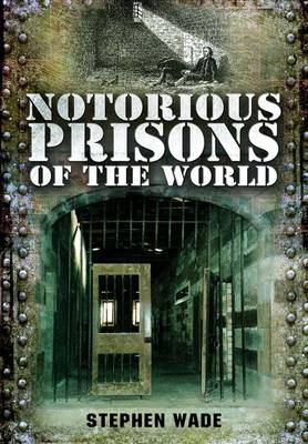 Notorious Prisons of the World book