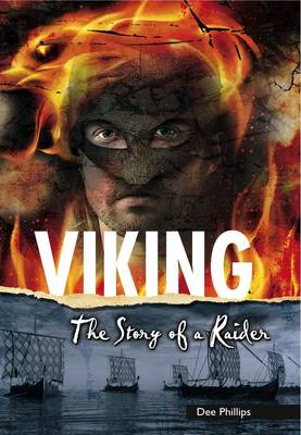 Viking: The Story of a Raider by Dee Phillips