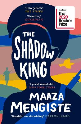 The Shadow King: SHORTLISTED FOR THE BOOKER PRIZE 2020 by Maaza Mengiste