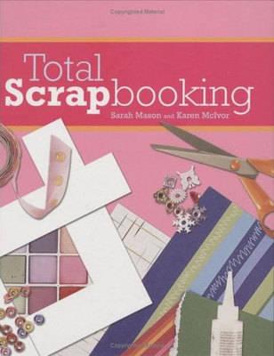 Total Scrapbooking by Sarah Mason