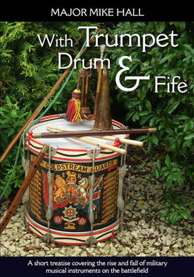 With Trumpet, Drum and Fife by Mike Hall