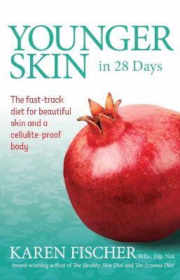 Younger Skin in 28 Days by Karen Fischer
