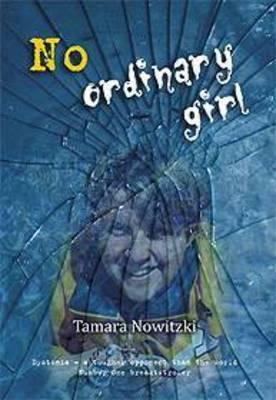 No Ordinary Girl by Tamara Nowitzki