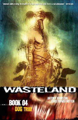 Wasteland Book 4: Dog Tribe by Antony Johnston