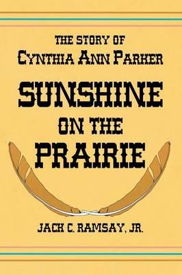 Sunshine on the Prairie by Jack C Ramsay