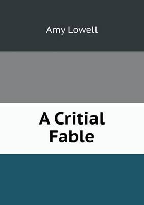 A Critial Fable by Amy Lowell