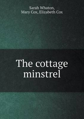 The Cottage Minstrel by Sarah Whaton
