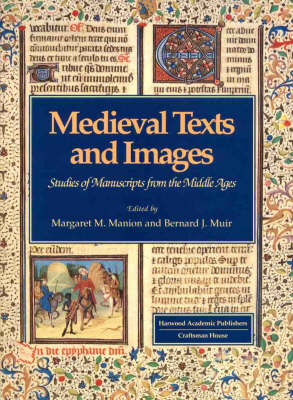 Mediaeval Texts and Images: Studies of Texts from the Middle Ages by Margaret Manion