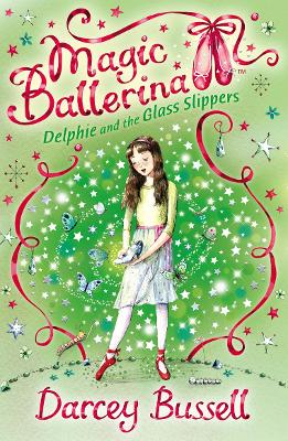 Delphie and the Glass Slippers by CBE Darcey Bussell