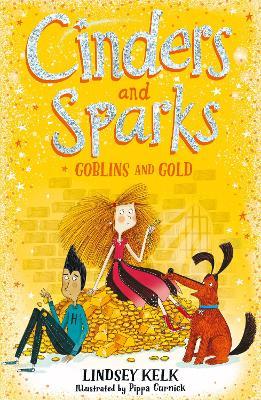 Cinders and Sparks: Goblins and Gold (Cinders and Sparks, Book 3) by Lindsey Kelk