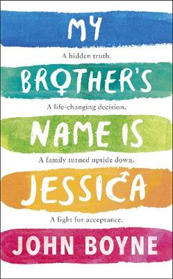 My Brother's Name is Jessica by John Boyne