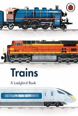 A Ladybird Book: Trains by Elizabeth Jenner