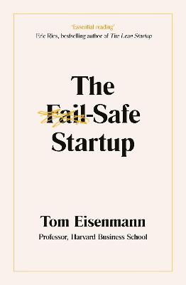 The Fail-Safe Startup: Your Roadmap for Entrepreneurial Success book