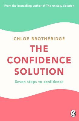 The Confidence Solution: Seven Steps to Confidence book