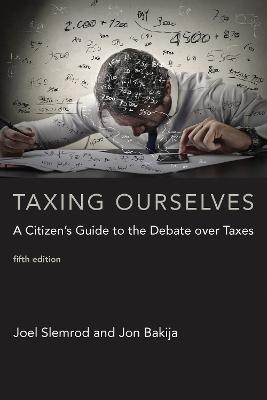 Taxing Ourselves by Joel Slemrod
