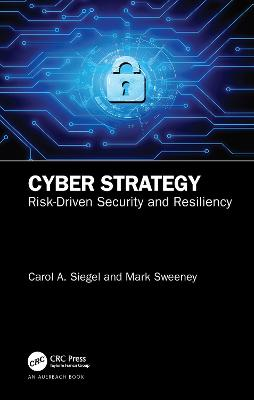 Cyber Strategy: Risk-Driven Security and Resiliency book