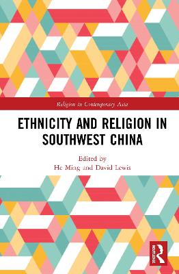 Ethnicity and Religion in Southwest China book