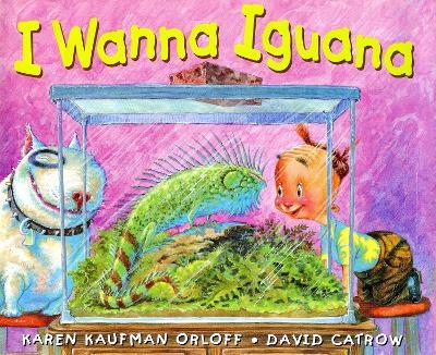 I Wanna Iguana by Karen Kaufman Orloff