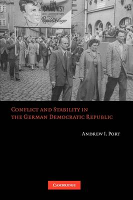 Conflict and Stability in the German Democratic Republic book