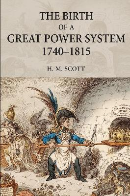 Birth of a Great Power System, 1740-1815 book