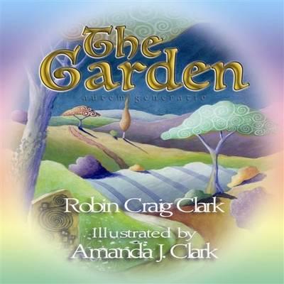 The Garden by Robin Craig Clark