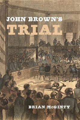 John Brown's Trial by Brian McGinty