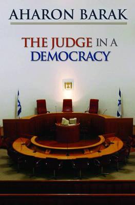 Judge in a Democracy by Aharon Barak