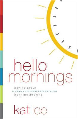 Hello Mornings by Kat Lee