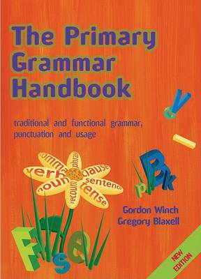 The The Primary Grammar Handbook: Traditional and Functional Grammar, Punctuation and Usage by Gordon Winch