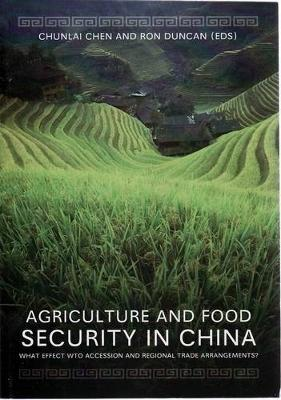 Agriculture and Food Security in China by Chunlai Chen