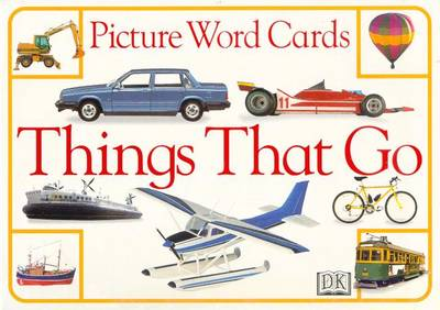 Picture Word Cards: Things That Go by Dorling Kindersley