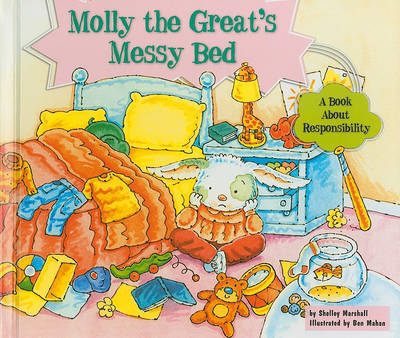 Molly the Great's Messy Bed by Shelley Marshall