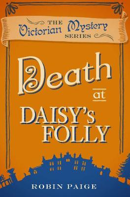 Death At Daisy's Folly by Robin Paige
