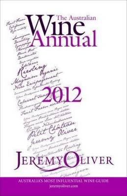 The Australian Wine Annual 2012 by Jeremy Oliver