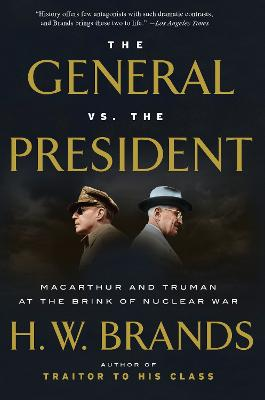 The General Vs. The President by H. W. Brands
