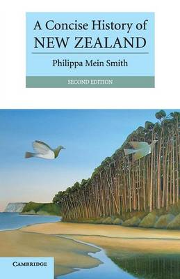 A Concise History of New Zealand by Philippa Mein Smith