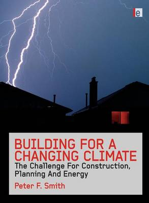 Building for a Changing Climate by Peter F. Smith