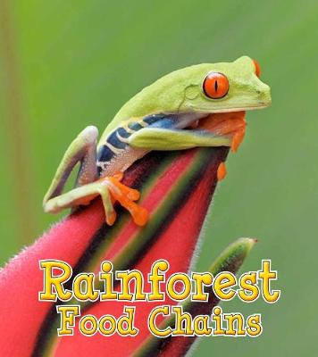 Rainforest Food Chains by Angela Royston