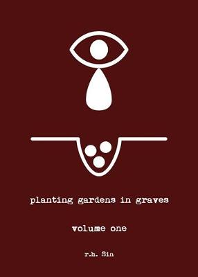 Planting Gardens in Graves by R. H. Sin