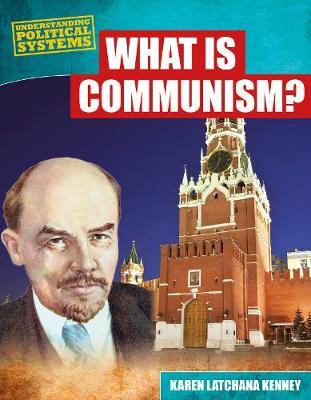 What Is Communism? by Karen Latchana Kenney