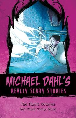 The Night Octopus: And Other Scary Tales by Michael Dahl