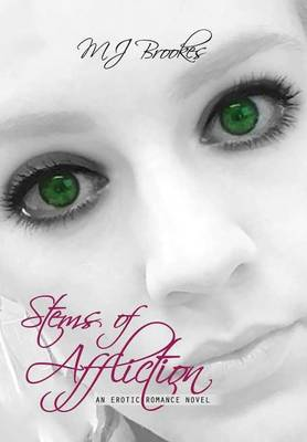 Stems of Affliction by M J Brookes