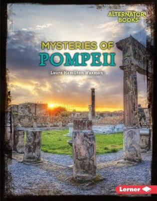 Mysteries of Pompeii by Laura Hamilton Waxman