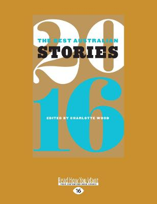 The The Best Australian Stories 2016 by Charlotte Wood